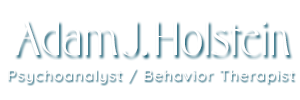 Adam J. Holstein - Psychoanalyst / Behavior Therapist